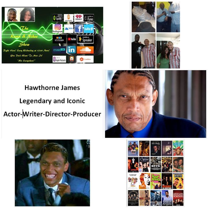 The Kevin & Nikee Show  - Black History Month - Hawthorne James - Legendary, Iconic Actor, Writer, Director and Producer