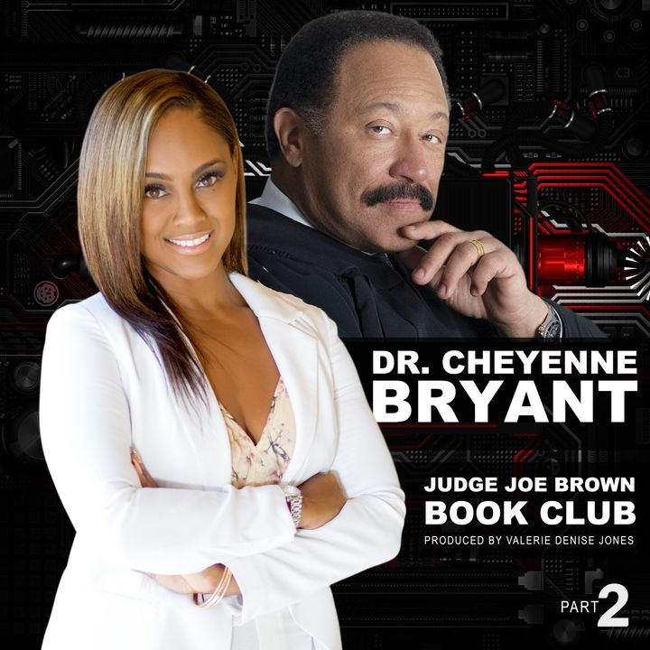 JUDGE JOE BROWN BOOK CLUB :: Q & A WITH DR. CHEYENNE BRYANT