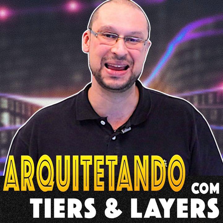 TUDO o que você precisa SABER para ARQUITETAR com TIERS e LAYERS
