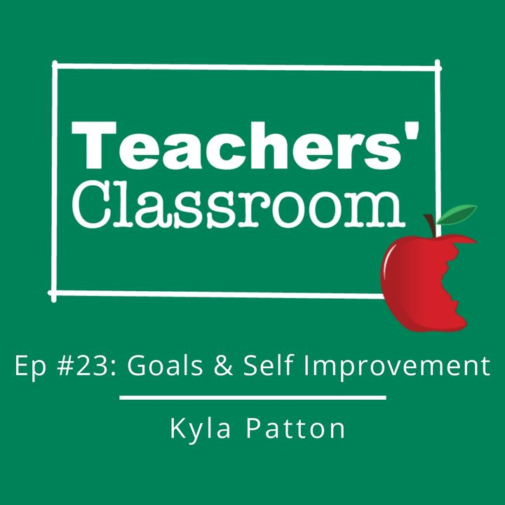 Goals and Self-Improvement with Kyla Patton