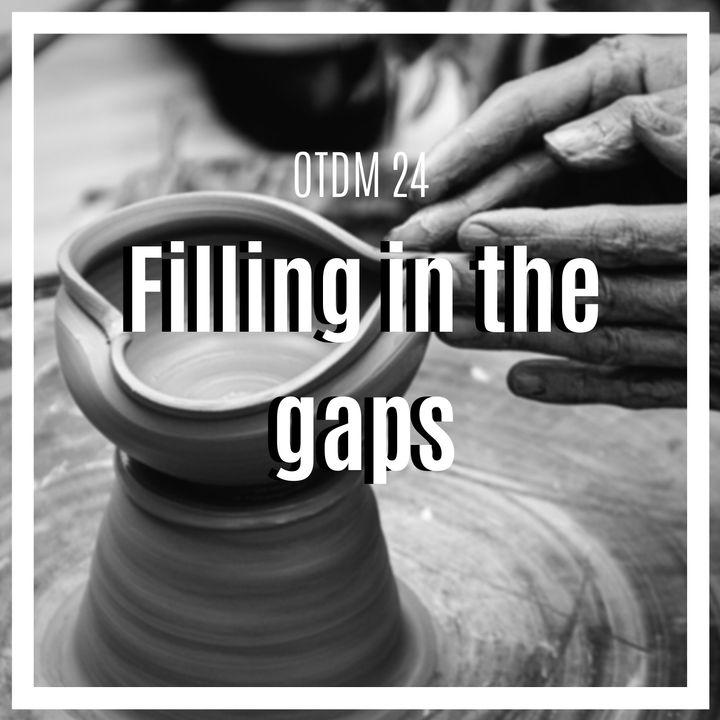 OTDM24 Filling in the gaps