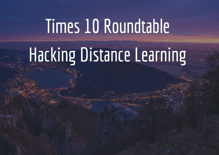 151: Hacking Distance Learning in a Pandemic World and Beyond