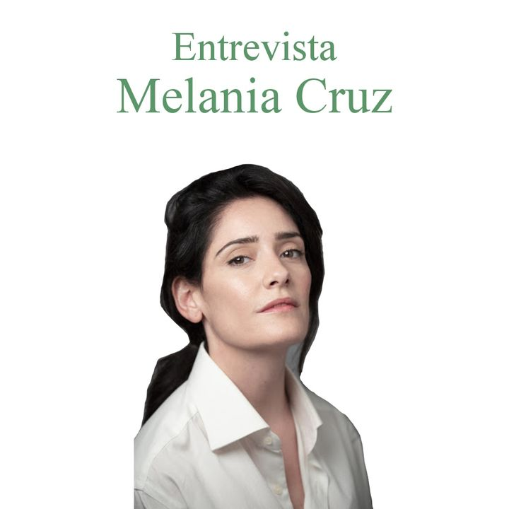 Entrevista a Melania Cruz