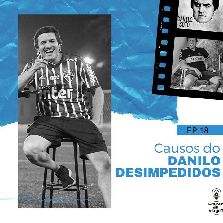EP 18 - Causos do Danilo Desimpedidos