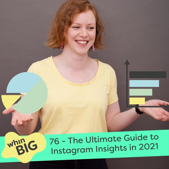 76 - The Ultimate Guide to Instagram Insights in 2021