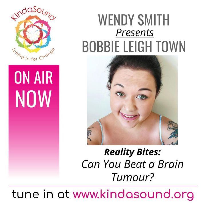Beating a Brain Tumour Naturally   Bobbie Leigh Town on Reality Bites with Wendy Smith