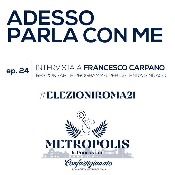 Ep.24 - Adesso Parla Con Me - Francesco Carpano Responsabile del programma per Calenda Sindaco