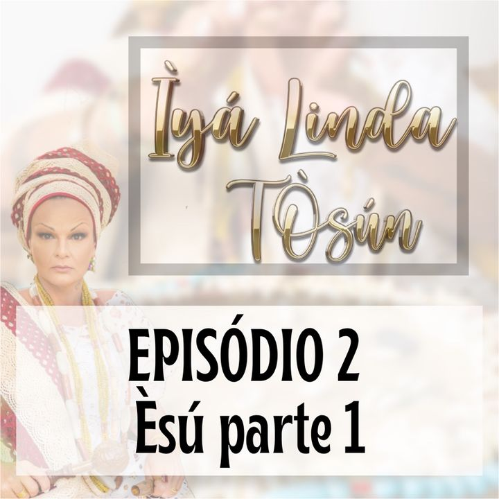 Episódio 2 - Èsú parte 1