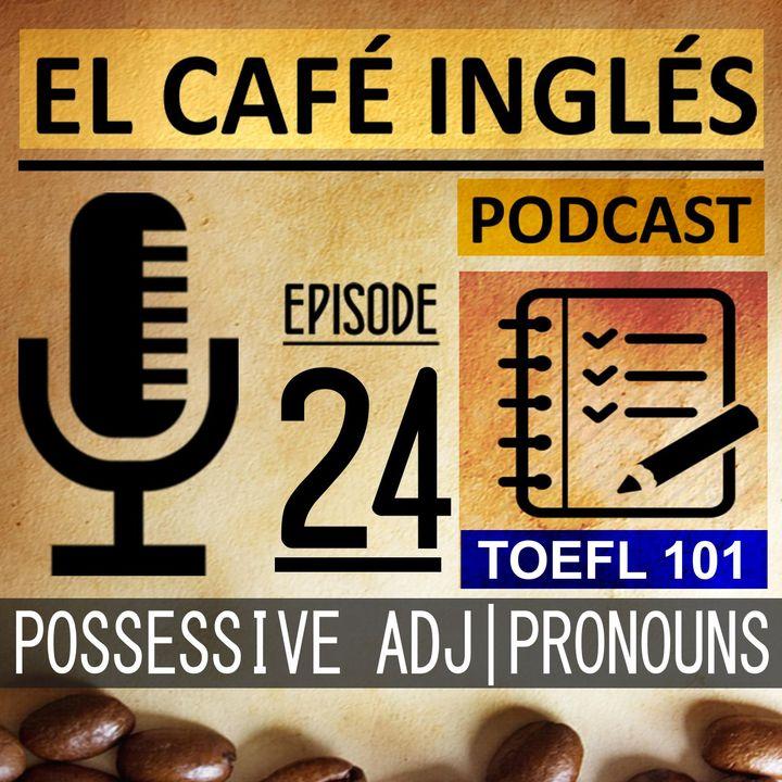 Possessive Adjetives & Possessive Pronouns | The complete guide to the TOEFL | Ep. 08