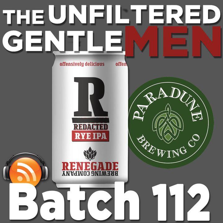 Batch112: Renegade Brewing's Redacted IPA & Paradune Brewing's Belle Center Blonde