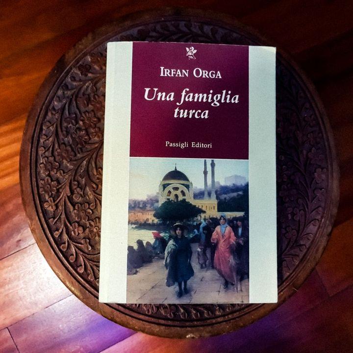 """""""Una famiglia turca"""" di Irfan Orga, un capolavoro della letteratura turca"""