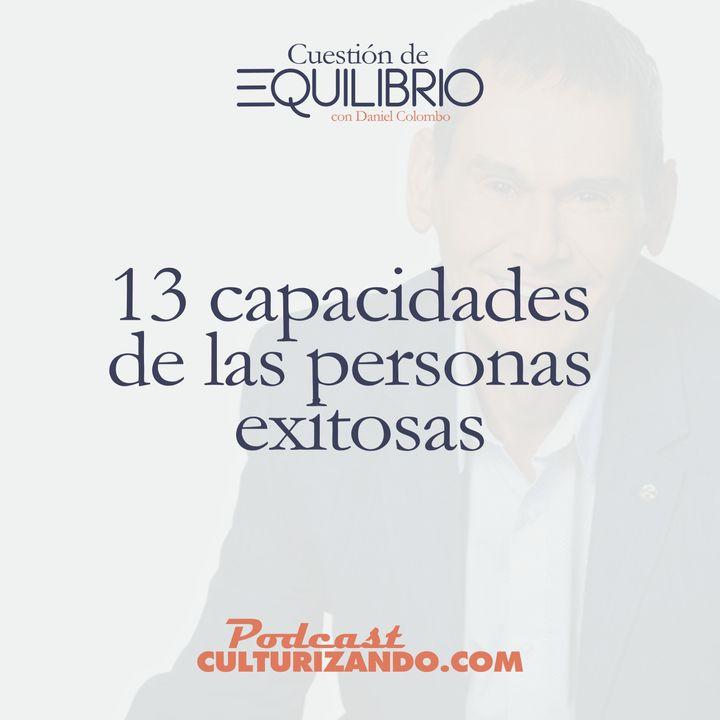 E3 • 13 capacidades de las personas exitosas • Motivación y Liderazgo • Culturizando
