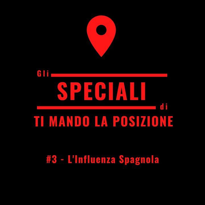 Speciale #3 - L'influenza spagnola