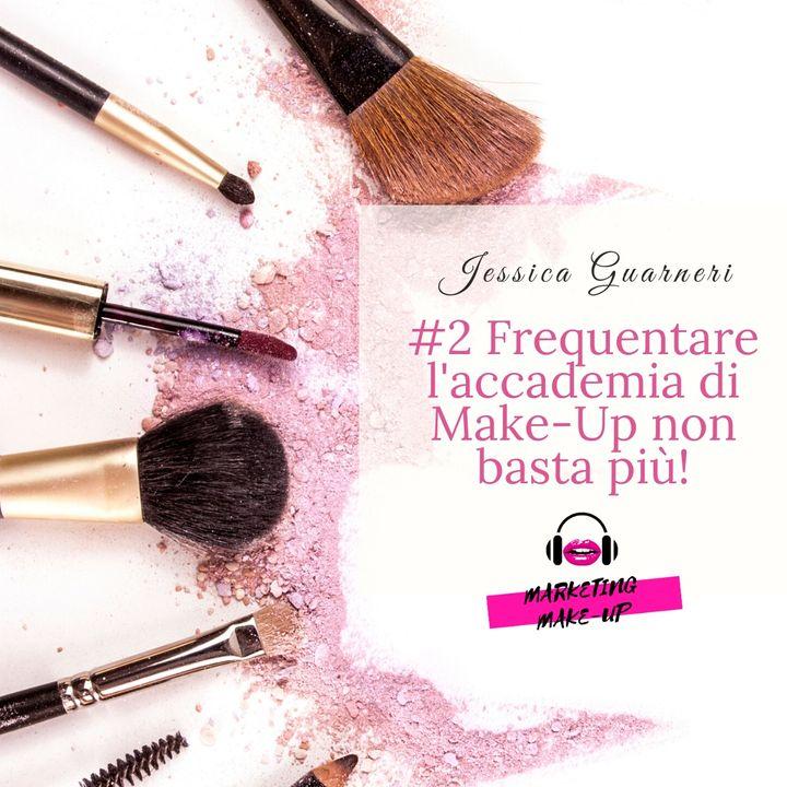 #2 Frequentare l'accademia di Make-Up non basta più!