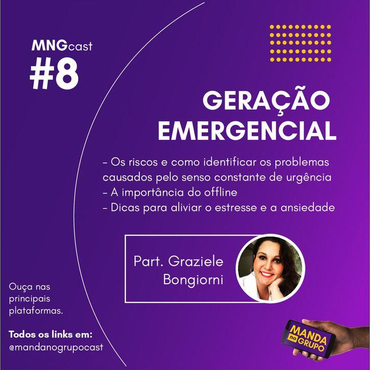 #8 - Geração emergencial, estresse e ansiedade (part. Graziele Bongiorni)