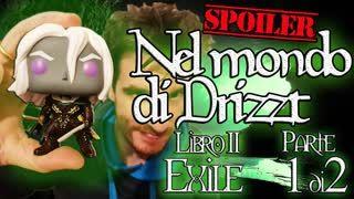 Nel mondo di Drizzt - Riassunto 2° libro della saga - Exile - Intero