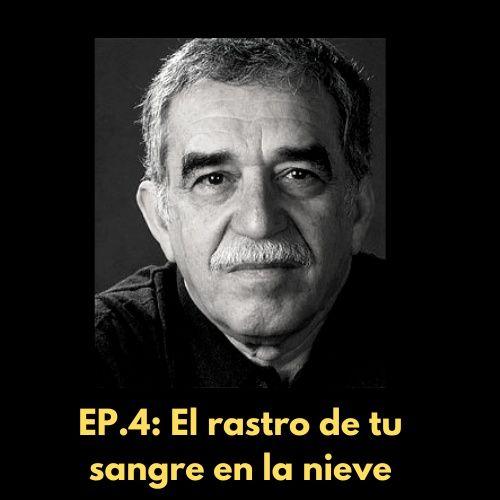 """En menos de cinco minutos: """"El rastro de tu sangre en la nieve"""" de Gabriel García Márquez"""