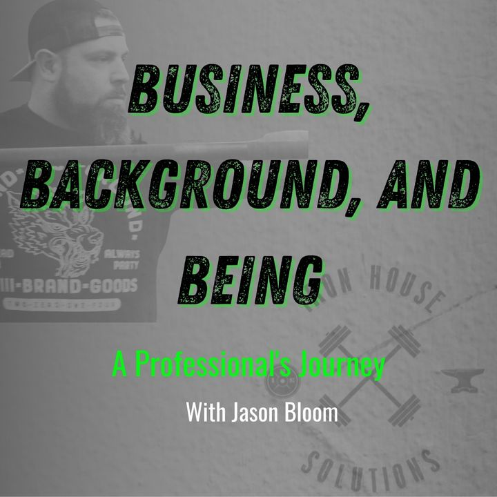 Business, Background, and Being