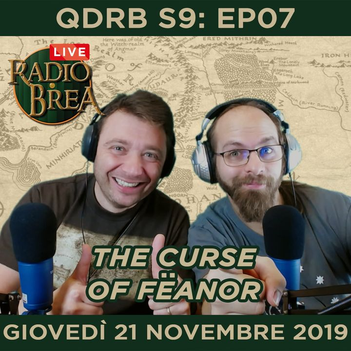 QDRB S9:EP07 - The Curse of Feanor