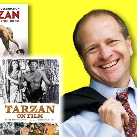 #380: Tarzan historian/author Scott Tracy Griffin swings into the Lair!