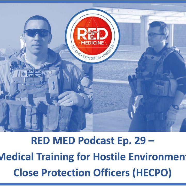 Ep. 29 Hostile Environment Close Protection: Interview with Damian Rawcliffe of Apollus Medical (Medical Training)
