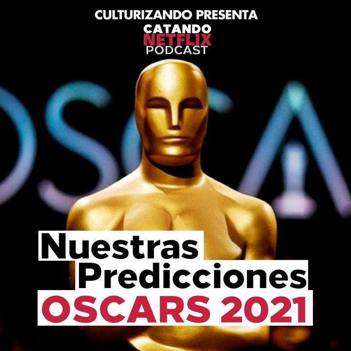 Edición Especial: Nuestras predicciones de los premios Óscar 2021 • Catando Netflix