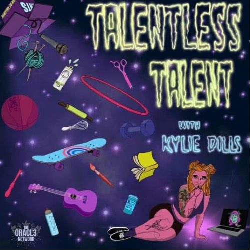 Talentless Talent with Kylie Dills