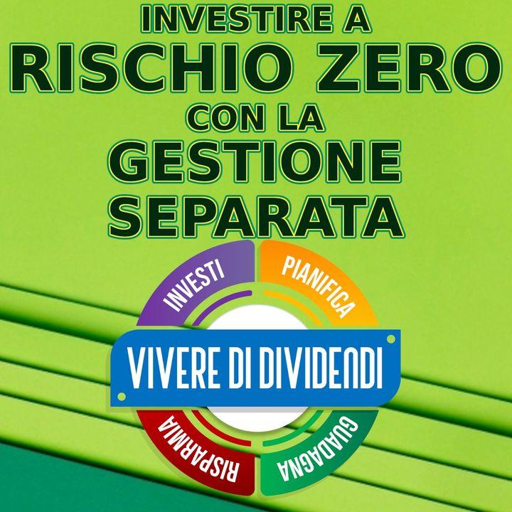 INVESTIRE A RISCHIO ZERO CON LA GESTIONE SEPARATA