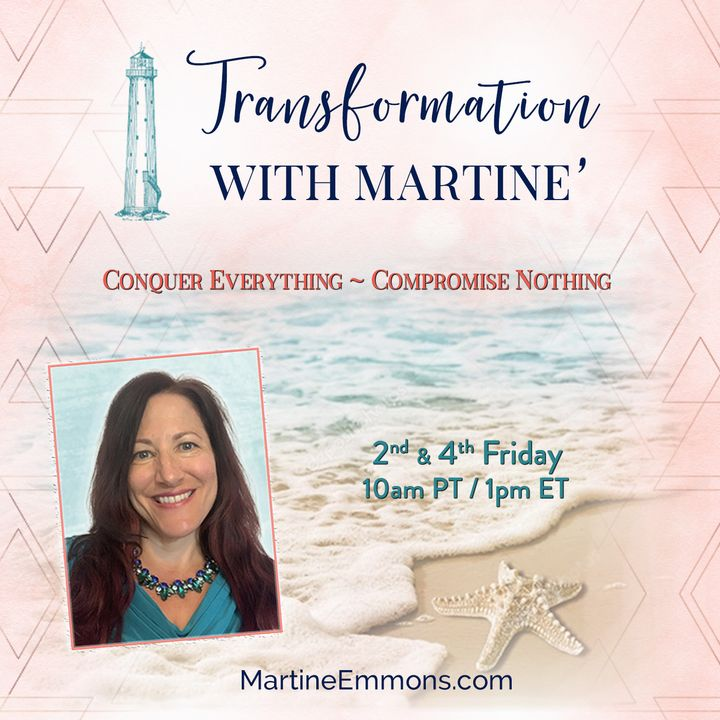 Transformation with Martine' : Conquer Everything, Compromise Nothing