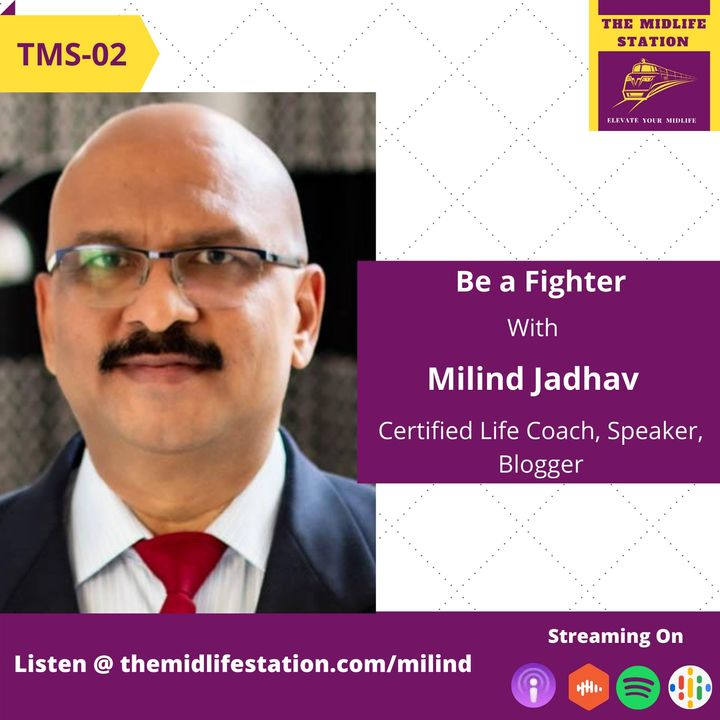 Be a Midlife Warrior with Milind Jadhav:TMS02