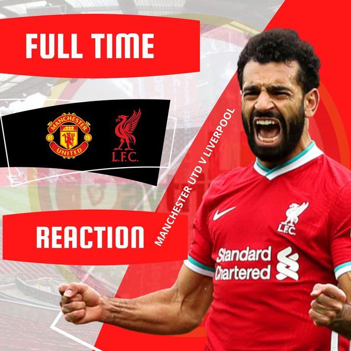 Liverpool Match Reaction   MUFC V LFC   Premier League