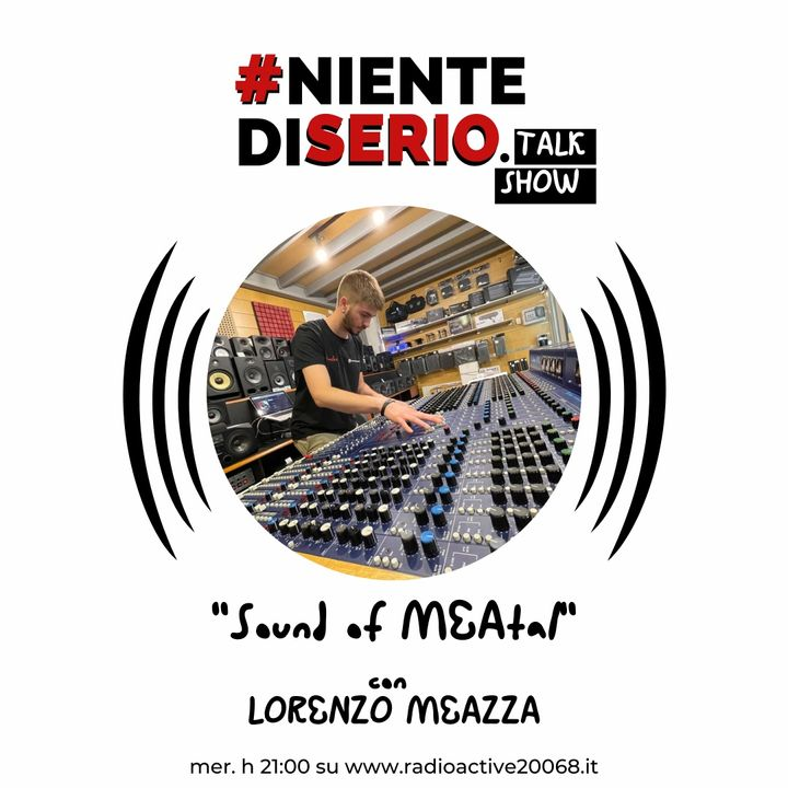 nds Vol. 4 Ep2 Sound Of MEAtal - con Lorenzo Meazza