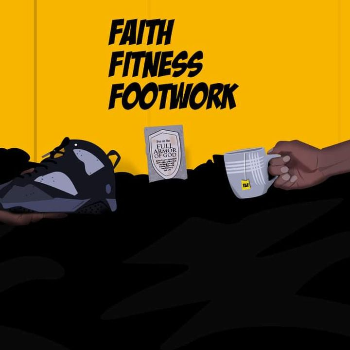 Faith Fitness Footwork Podcast