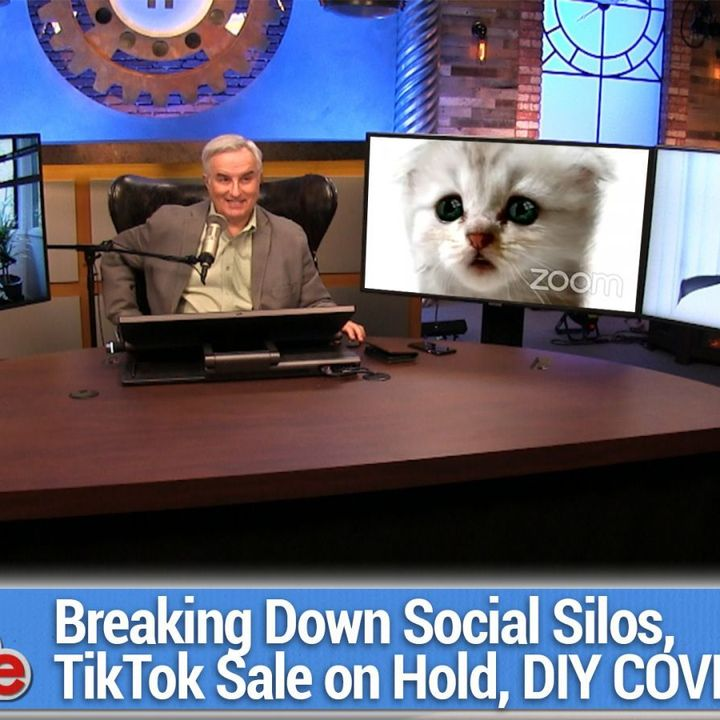 TWiG 598: I'm Not a Cat - Breaking down social silos, TikTok sale on hold, home-made COVID vaccine