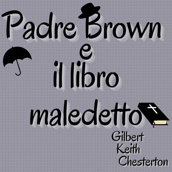 Padre Brown e il libro maledetto - Gilbert Keith Chesterton