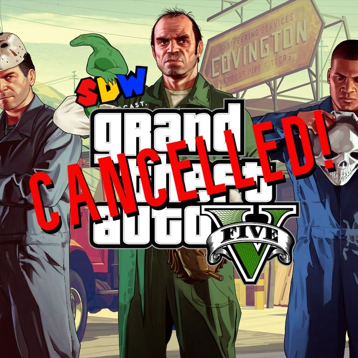 GTA Is Cancelled!