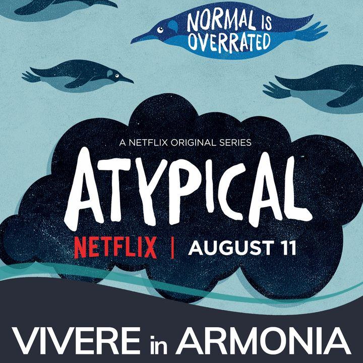 Atypical: Cos'è la Normalità?