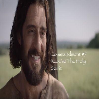 The Top Ten Commandments of Jesus: Commandment #7 Receive The Holy Spirit