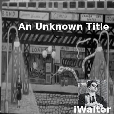 iWalter: An Unknown Title