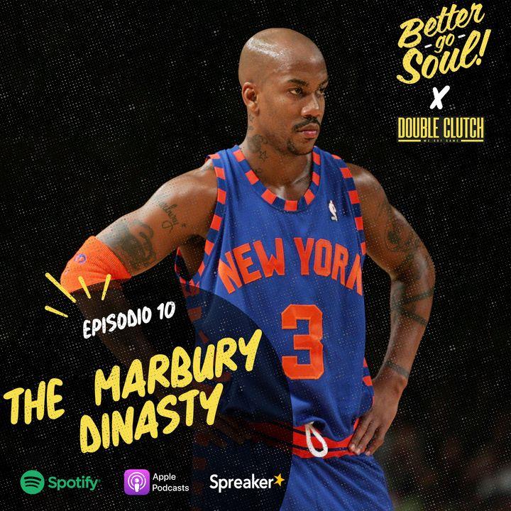 Better Go Soul S1E10: NBA FOCUS - The Marbury Dynasty