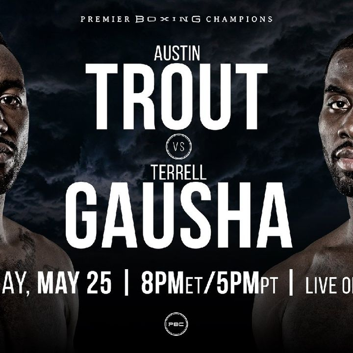 Preview Of The PBConFox Card Headlined By Austin Trout - Terrell Gausha And Also Hughie Fury!!