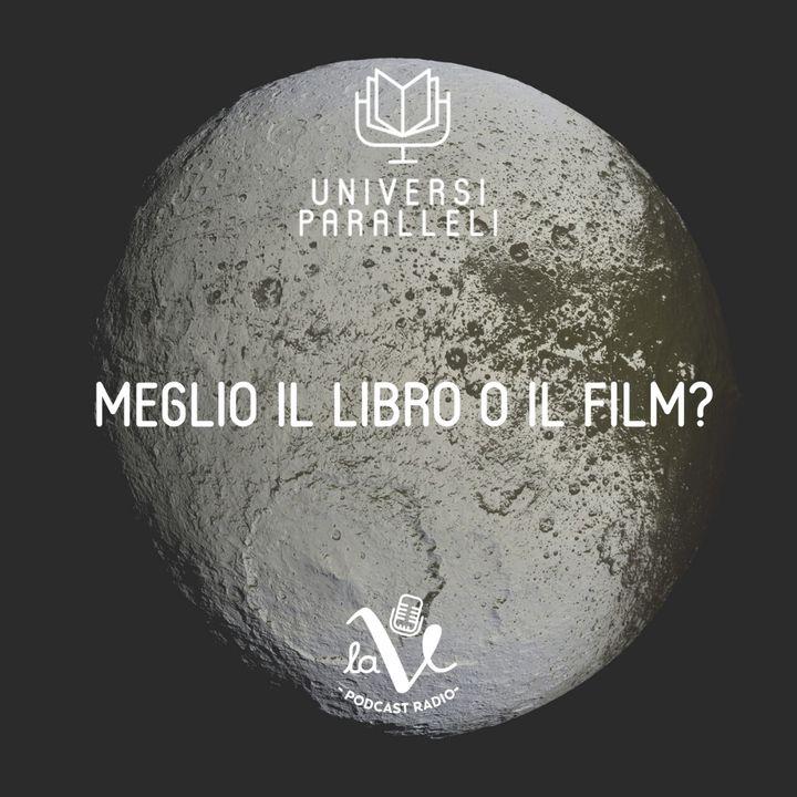 Meglio il libro o il film?