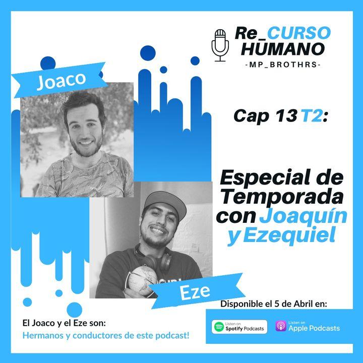 E13_T2 Especial de Temporada con Ezequiel y Joaquín