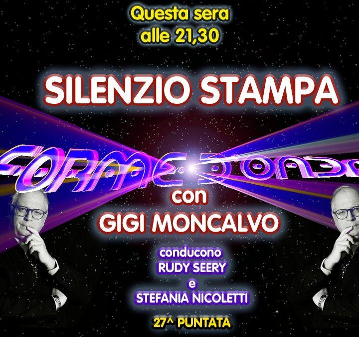 """Forme d'Onda - """"Silenzio Stampa"""" di Gigi Moncalvo - 13/05/2021"""