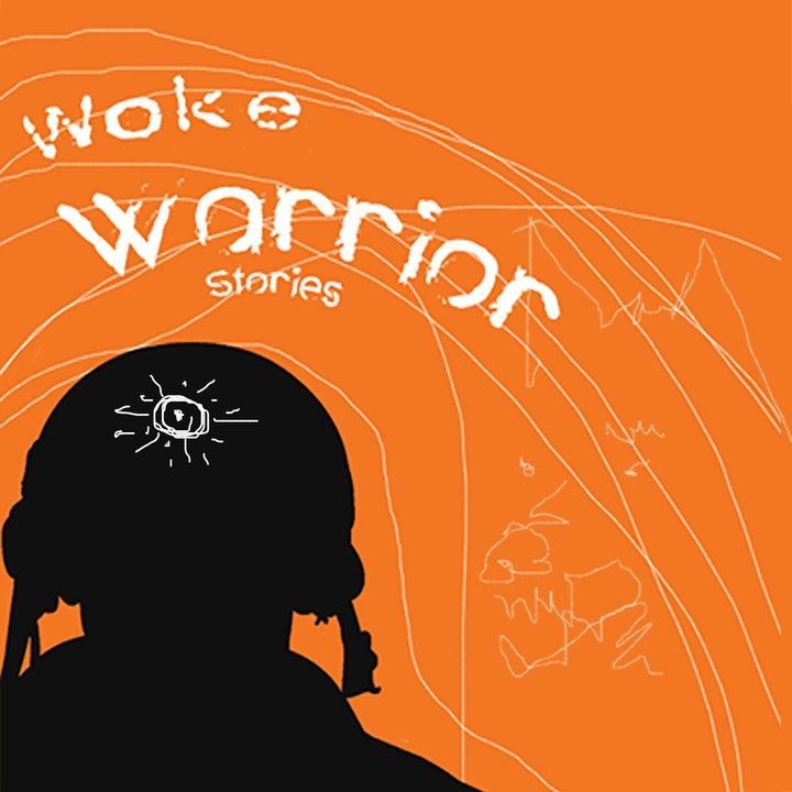 Woke Warrior Stories