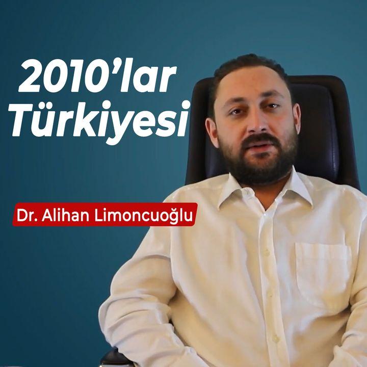 Bilene Sor | Dr. Alihan Limoncuoğlu - 2010'lar Türkiyesi