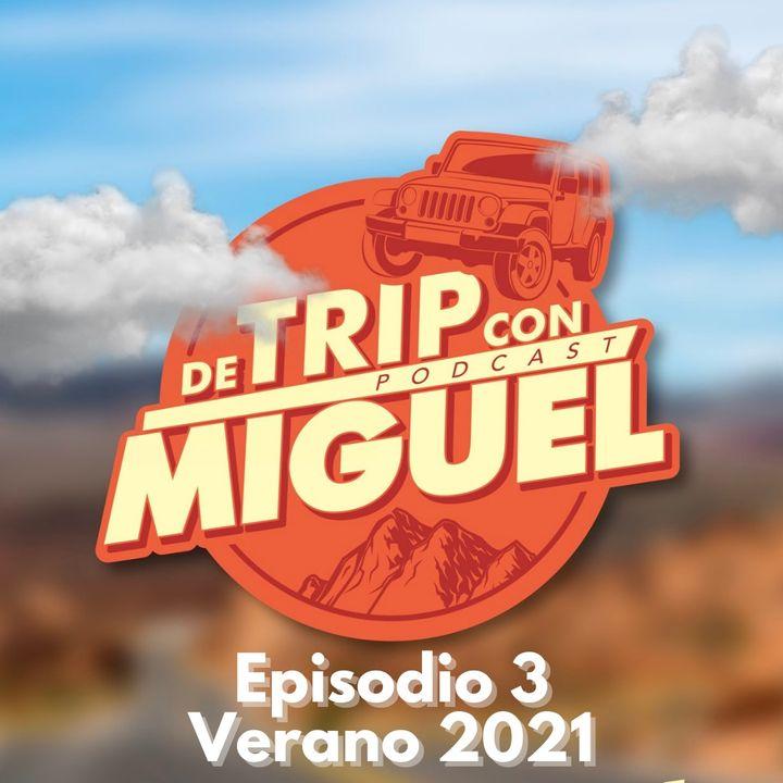"""De Trip con Miguel Episodio 3 Verano 2021 """"Amanecer en Chalcatzingo"""""""