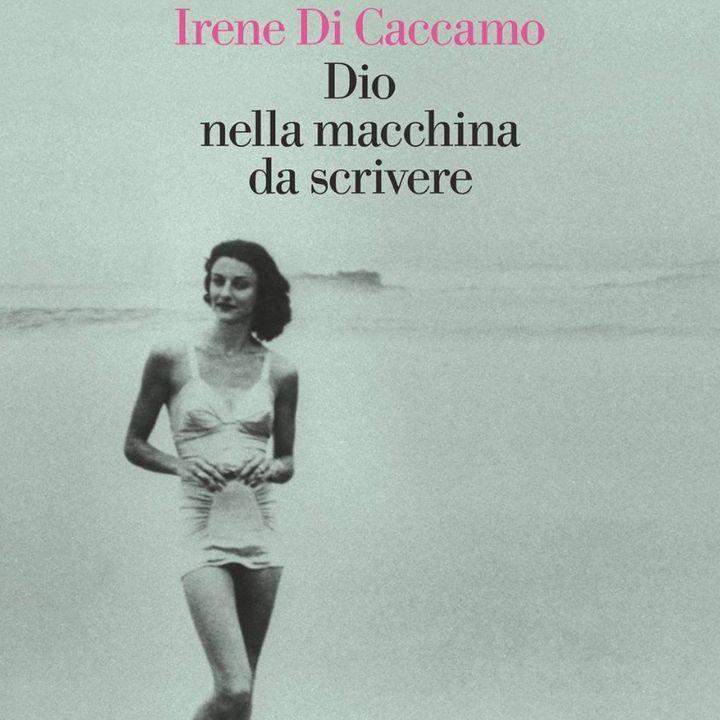"""Irene Di Caccamo """"Dio nella macchina da scrivere"""""""