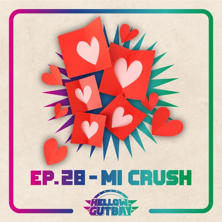 Ep. 28 - Mi Crush