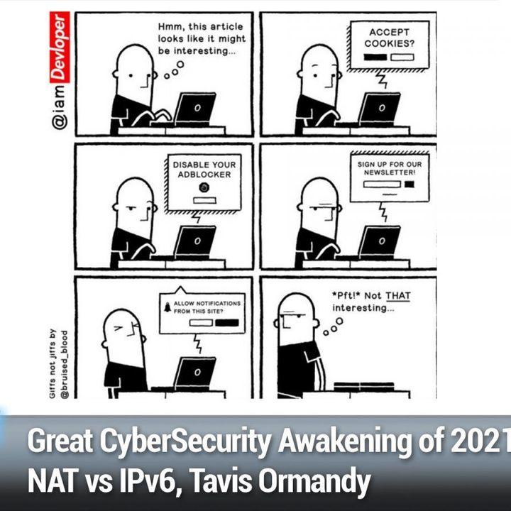 SN 822: Extrinsic Password Managers - Great CyberSecurity Awakening of 2021, NAT vs IPv6, Tavis Ormandy